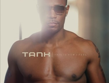 Tank - This Is How I Feel