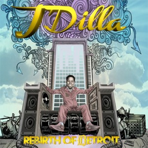 J. Dilla - Rebirth Of Detroit coverart