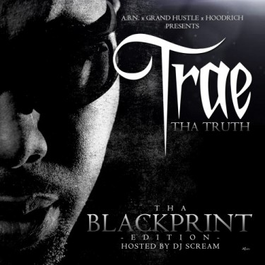 Trae Tha Truth - The Blackprint mixtape