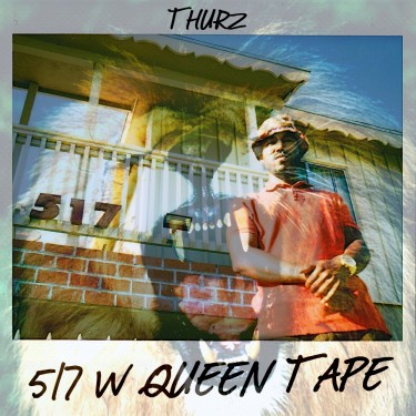 Thurz - 517 W Queen Tape