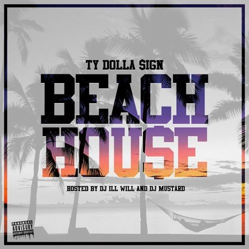 Ty Dolla $ign - Beach House mixtape