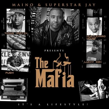 Maino & Superstar Jay Presents: The Mafia (Mixtape)