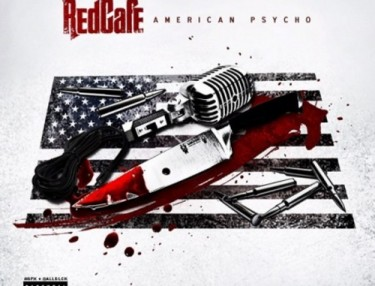 Red Cafe - American Psycho (Mixtape)