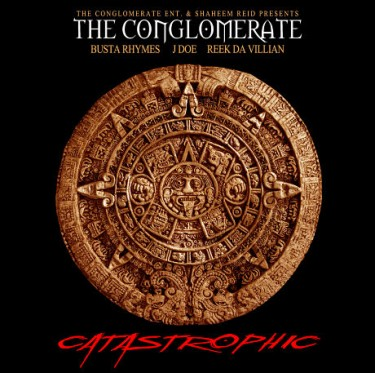 Conglomerate & Busta Rhymes - Catastrophic (Mixtape)