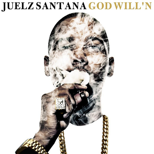 Juelz Santana - God Will'n (Mixtape)