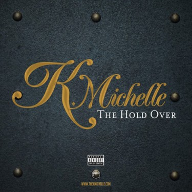 K. Michelle - The Hold Over EP