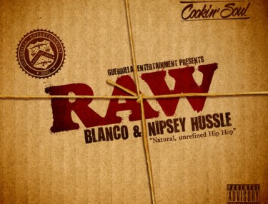 Blanco & Nipsey Hussle - Raw (Mixtape)