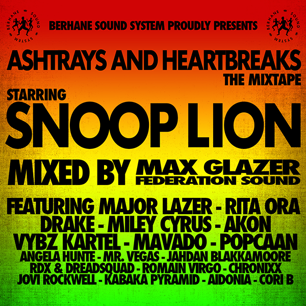 Snoop Lion & Max Glazer - Ashtrays and Heartbreaks: The Mixtape