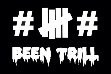Been Trill x Undefeated