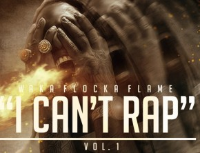 Waka Flocka Flame - I Can't Rap, Vol. 1 (Mixtape)