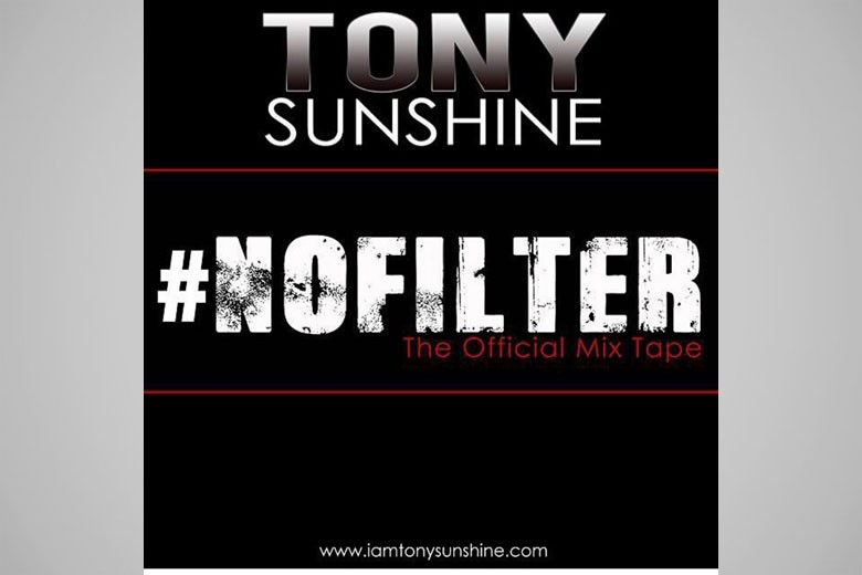 Tony Sunshine - No Filter (Mixtape)
