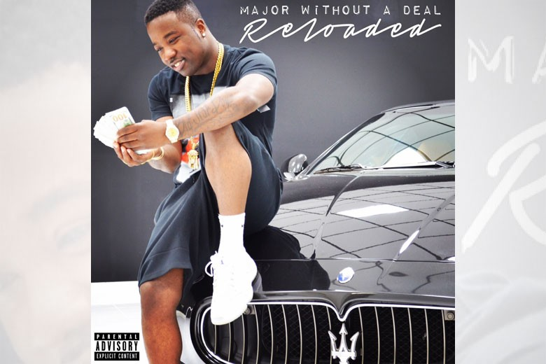 Troy Ave - Major Without A Deal Reloaded (Mixtape)