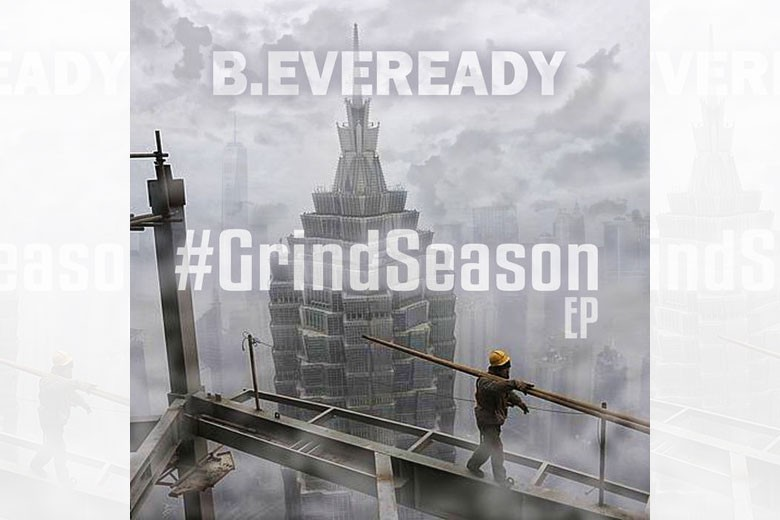 B. Eveready - Grind Season (EP)