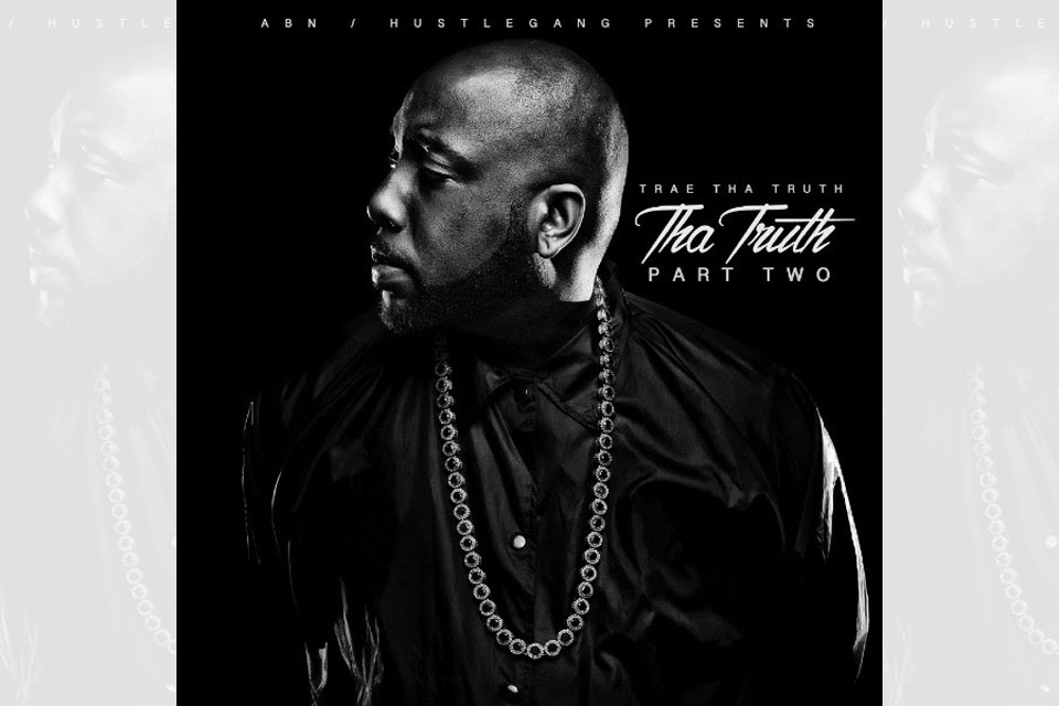 Trae Tha Truth - Tha Truth Part Two