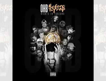 OHB - Before da Trap: Nights in Tarzana