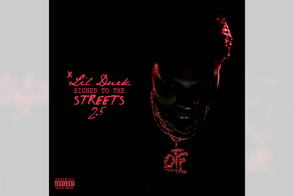 Lil Durk Signed to the Streets 2.5 Mixtape