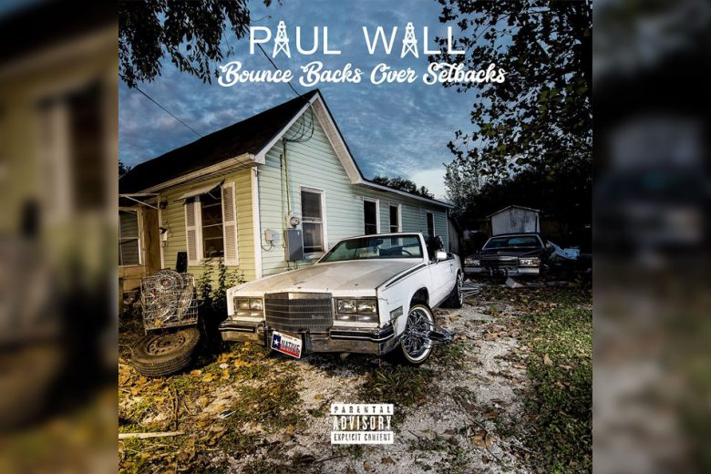 Paul Wall - Bounce Backs Over Setbacks